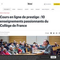 Cours en ligne de prestige : 10 enseignements passionnants du Collège de France - Idées