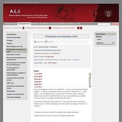 A.L.I. : Les enseignements / Préparation du séminaire d'été / A.L.I. Rhône-Alpes - Grenoble