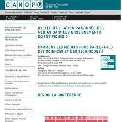 Canopé - académie de Nancy-Metz: Quelle utilisation raisonnée des médias dans les enseignements scientifiques ?