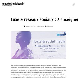 Luxe & réseaux sociaux : 7 enseignements sur la stratégie des grandes marques (Etude)
