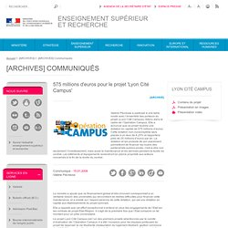 575 millions d'euros pour le projet 'Lyon Cité Campus&