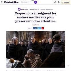 Ce que nous enseignent les moines médiévaux pour préserver notre attention