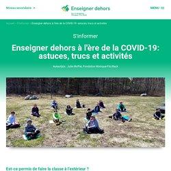 Enseigner dehors à l'ère de la COVID-19: astuces, trucs et activités
