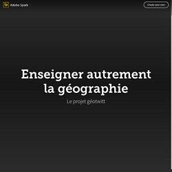 Enseigner autrement la géographie - Geotwitt16