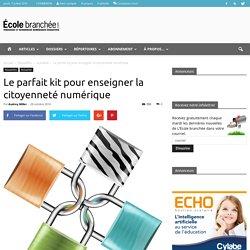 Le parfait kit pour enseigner la citoyenneté numérique - Infobourg.com