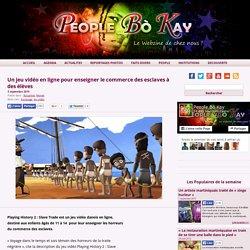 Un jeu vidéo en ligne pour enseigner le commerce des esclaves à des élèves