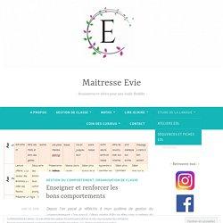 Enseigner et renforcer les bons comportements – Maitresse Evie