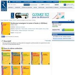 Guide pour enseigner le conte à l'école (+ CD-Rom) cycles 1, 2 et 3