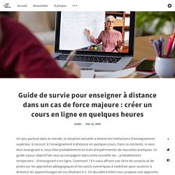 Guide de survie pour enseigner à distance dans un cas de force majeure : créer un cours en ligne en quelques heures