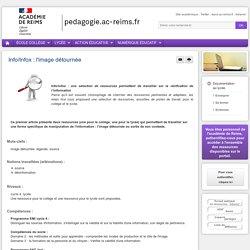 Enseigner Documentation lycée - Info/Infox : l'image détournée