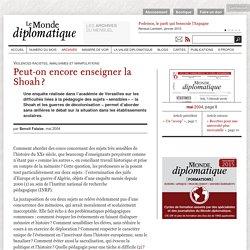 Peut-on encore enseigner la Shoah ?, par Benoît Falaize (Le Monde diplomatique, mai 2004)