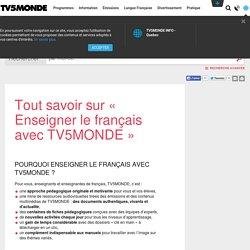 Tout savoir sur « Enseigner le français avec TV5MONDE »