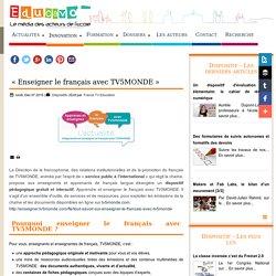 « Enseigner le français avec TV5MONDE »