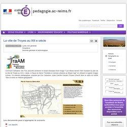 Enseigner : Histoire Géographie lycée - La ville de Troyes au XIII e siècle
