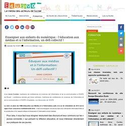 Enseigner aux enfants du numérique : l'éducation aux médias et à l'information, un défi collectif !