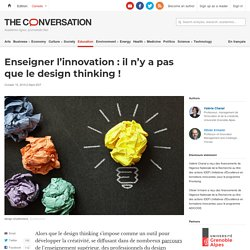 Enseigner l'innovation: iln'y apas que ledesignthinking!