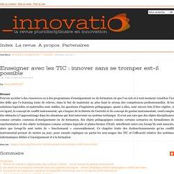 Enseigner avec les TIC: innover sans se tromper est-il possible -