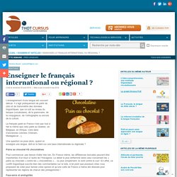 Enseigner le français international ou régional