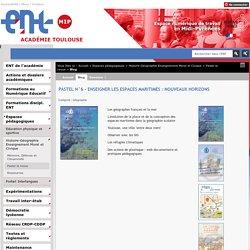 """Pastel n°6 """"Enseigner les espaces maritimes : nouveaux horizons"""" sept 2015"""