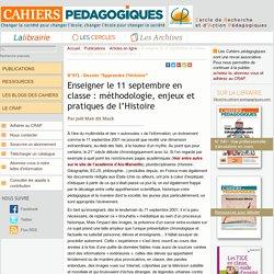 Enseigner le 11 septembre en classe : méthodologie, enjeux et pratiques de (...)
