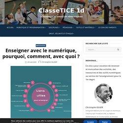 Enseigner avec le numérique, pourquoi, comment, avec quoi ? – ClasseTICE 1d