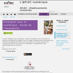 Enseigner avec le numérique - Guide de l'enseignant - L'@FLEC numérique