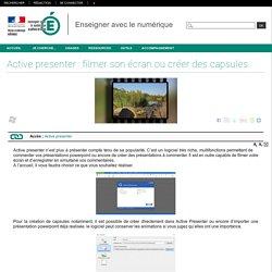 Enseigner avec le numérique - Active presenter : filmer son écran ou créer des capsules
