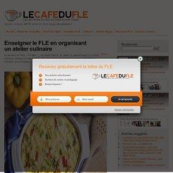 Enseigner le FLE en organisant un atelier culinaire