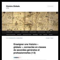Enseigner une histoire « globale », connectée en classes de secondes générales et professionnelles (1/3)