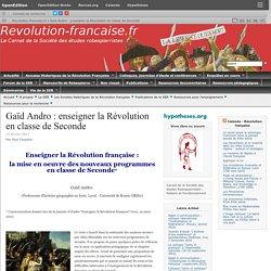Gaïd Andro : enseigner la Révolution en classe de Seconde