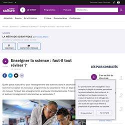 Enseigner la science : faut-il tout réviser ?