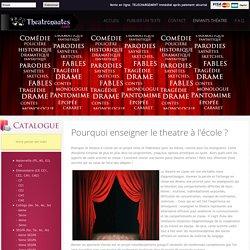 Pourquoi enseigner le theatre à l'école ? - theatronaute.com