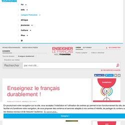 Enseignez le français durablement !