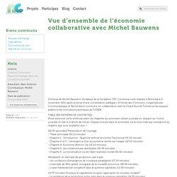 » Vue d'ensemble de l'économie collaborative avec Michel Bauwens - Remix biens communs