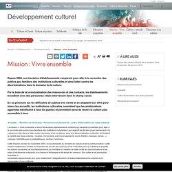 Mission : Vivre ensemble / Développement culturel / Politiques ministérielles