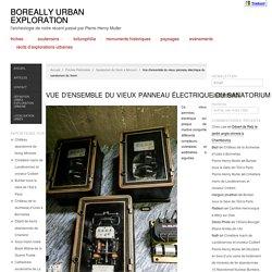 Vue d'ensemble du vieux panneau électrique du sanatorium du Vexin - Boreally