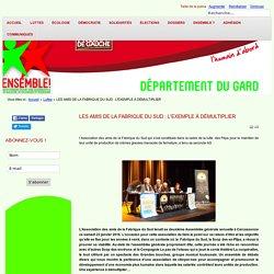 Ensemble Gard - LES AMIS DE LA FABRIQUE DU SUD : L'EXEMPLE À DÉMULTIPLIER