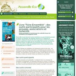 """Livre """"Faire Ensemble"""" : des outils participatifs pour les groupes, (...) - Outils participatifs et concrets pour - Revue & Livres"""
