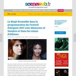 Le Birgit Ensemble dans la programmation du Festival d'Avignon 2017 avec Memories of Sarajevo et Dans les ruines d'Athènes