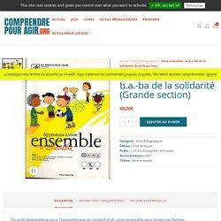 Vivre ensemble : le b.a.-ba de la solidarité - maternelles 3-6 ans (versions PS/MS/GS) © Ecole de la paix