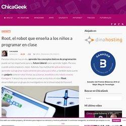 Root, el robot que enseña a los niños a programar en clase - ChicaGeek