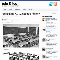 """""""Enseñanza XXI"""", ¿más de lo mismo?"""