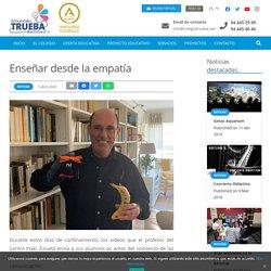 Enseñar desde la empatía - Colegio Trueba Ikastetxea