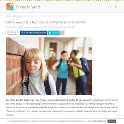 Cómo enseñar a los niños a enfrentarse a las burlas - Etapa Infantil