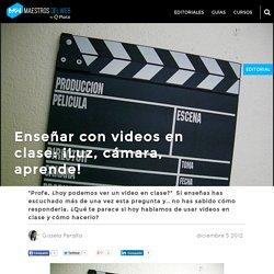 Enseñar con videos en clase: ¡Luz, cámara, aprende!