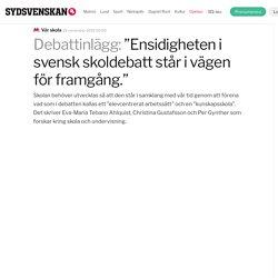 """""""Ensidigheten i svensk skoldebatt står i vägen för framgång."""""""