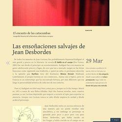 Las ensoñaciones salvajes de Jean Desbordes