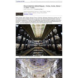 Imprimer : Ensorcelantes bibliothèques : livres, livres, libres !