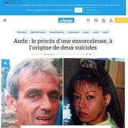 Aude : le procès d'une ensorceleuse, à l'origine de deux suicides - Le Parisien