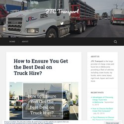 How to Ensure You Get the Best Deal on Truck Hire?